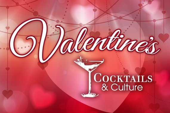 Valentine's Cocktails and Culture